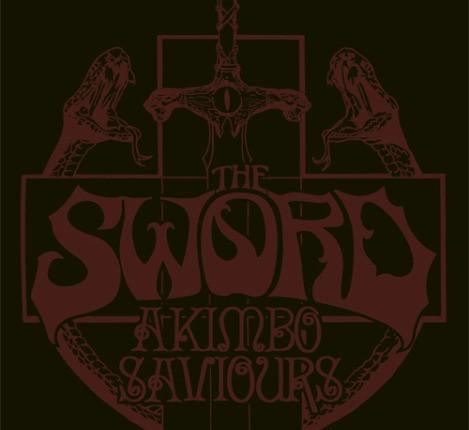 The Sword / Saviours / Akimbo