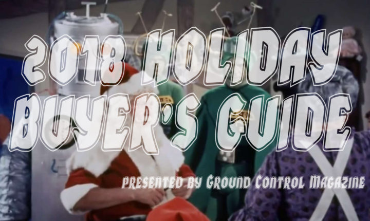 Ground Control Holiday Buyer's Guide 2018
